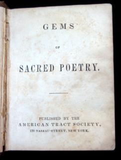 Gems of Sacred Poetry.   American Tract Society New York c. 1850