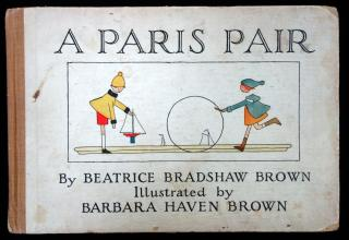 Beatrice Bradshaw Brown. A Paris Pair: Their Day's Doings? E.P. Dutton & Co. New York. 1923
