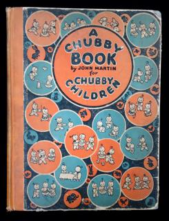 John Martin. A Chubby Book for Chubby Children. John Martin's Book House. New York.1922