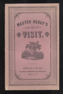 Master Henry's Visit at Mrs Green's and his return .Merriam & Moore .  . 1851