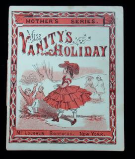 Mother's Series: Miss Vanity's Holiday. McLoughlin Brothers. New York. c1870s