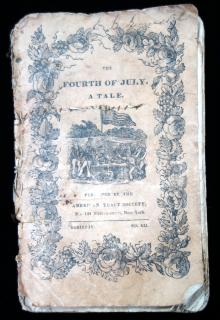 The Fourth of July. A Tale.. American Tract Society.New York .n.d.