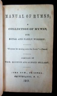 Thos. HoustonManual of Hymns; A Collection of Hymns for Social and Family WorshipChittenango, N.Y.1845