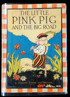 Jasmine Stone Van Dresser The Little Pink Pig and the Big Road. Wear on cover, staining on pages, pages intact with no tearing 1935