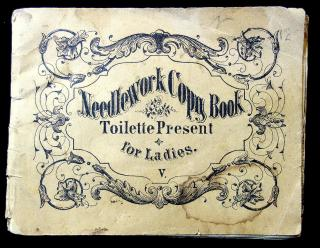 Needlework Copy Book Toilette Present for Ladies No. V. ..1860s