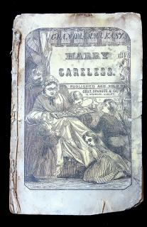 Richard Pease The Troubles of Harry Careless or Going Too Far. Gray, Sprague & Co..Albany.1857